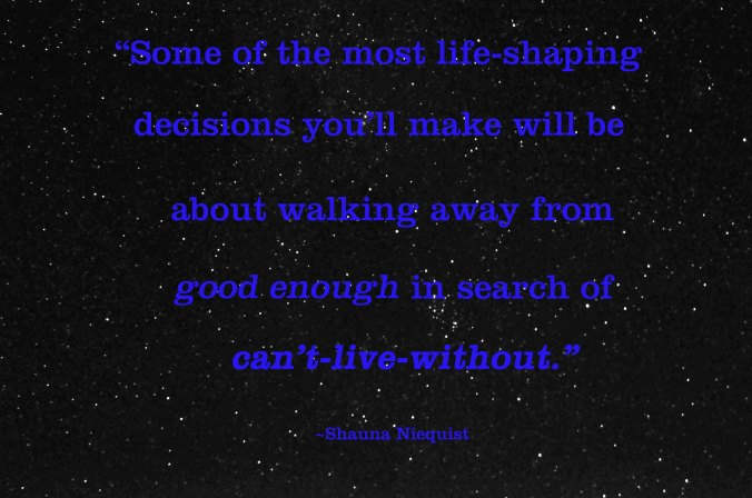 Some of the most life shaping decisions , quote